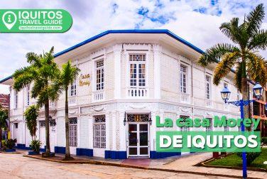 La Casa Morey de Iquitos