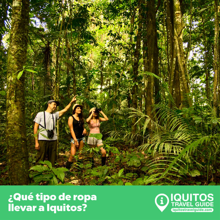 Qué tipo de ropa llevar a Iquitos en la selva peruana