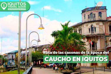 La ruta de las casonas de la época del caucho en Tquitos