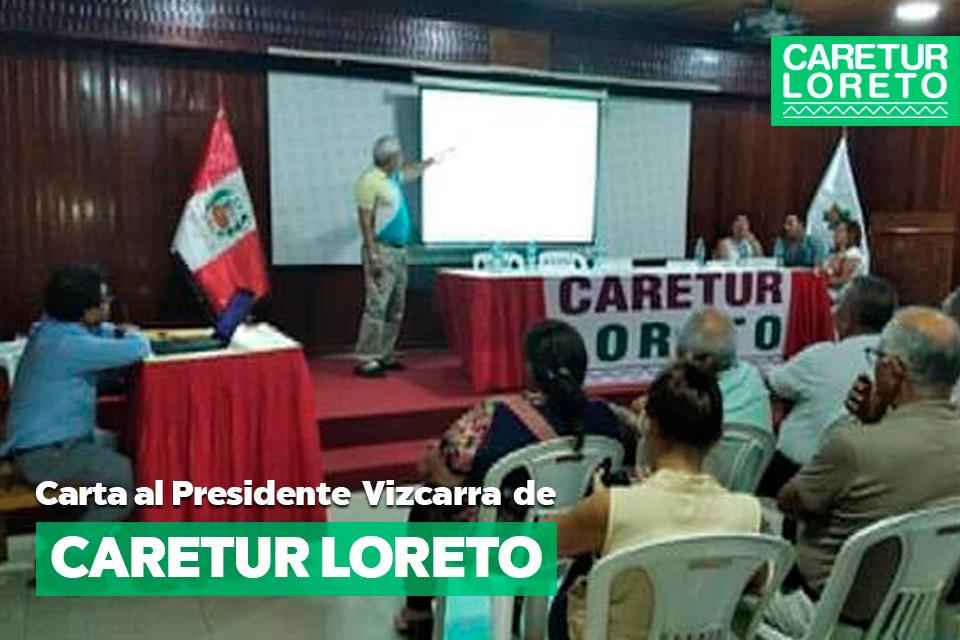CARETUR Loreto envía carta al Presidente de la República tras últimas medidas dadas por el gobierno.